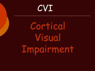 Cortical Visual Impairment