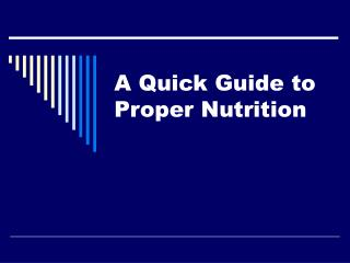 A Quick Guide to Proper Nutrition