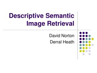 Descriptive Semantic Image Retrieval