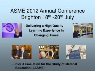 ASME 2012 Annual Conference Brighton 18 th  -20 th  July