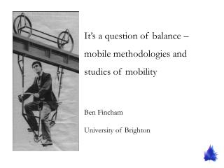 It's a question of balance – mobile methodologies and studies of mobility
