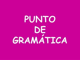 PUNTO  DE  GRAM�TICA