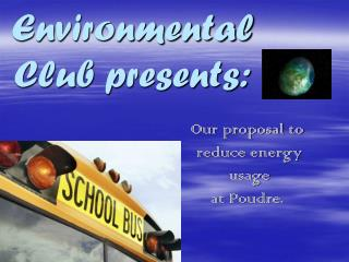 Environmental Club presents: