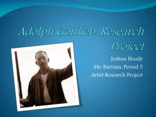 Adolph Gottlieb: Research Project