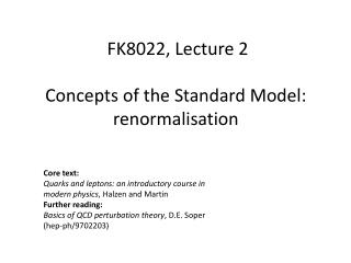 Concepts of  the Standard  Model :  r enormalisation