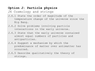 Option J: Particle physics J6 Cosmology and strings