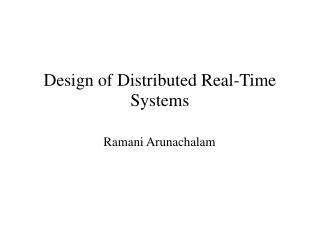 Design of Distributed Real-Time Systems