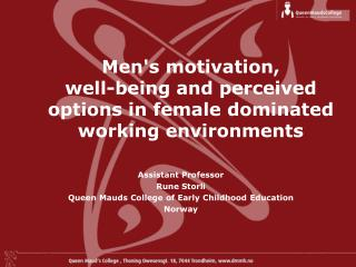Mens motivation,  well-being and perceived options in female dominated working environments