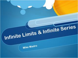 Infinite Limits & Infinite Series