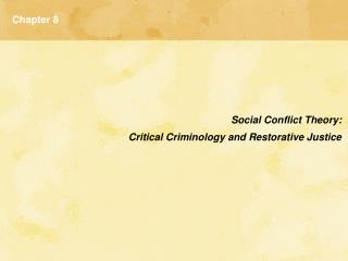 Social Conflict Theory:  Critical Criminology and Restorative Justice