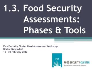 1.3. Food Security Assessments:  Phases & Tools