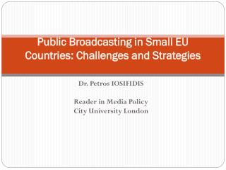 Public Broadcasting in Small EU Countries: Challenges and Strategies