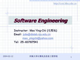 Instructor:  Mao Ying-Chi  ( 毛莺池 ) Email:  julie@dislab.nju mao_yingchi@yahoo