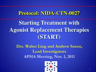 Protocol: NIDA-CTN-0027  Starting Treatment with  Agonist Replacement Therapies (START)