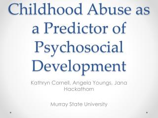 Childhood Abuse as a Predictor of Psychosocial Development
