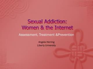 Sexual Addiction: Women & the Internet