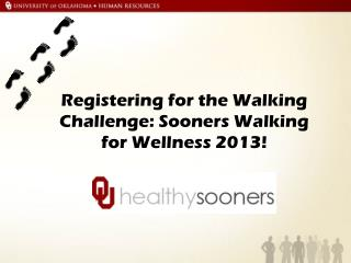 Registering for the Walking Challenge: Sooners Walking  for  Wellness 2013!