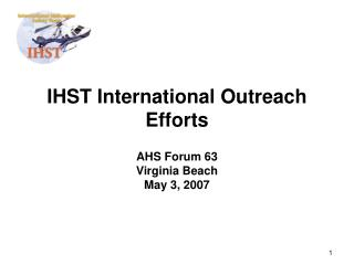 IHST International Outreach Efforts