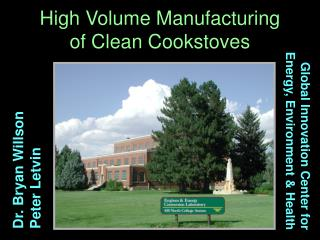 High Volume Manufacturing  of Clean Cookstoves