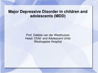 Major Depressive Disorder in children and adolescents (MDD)