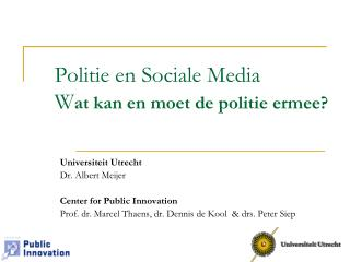 Politie en Sociale Media W at kan en moet de politie ermee?