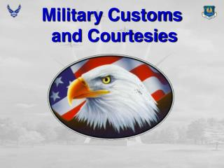 why military custom and courtesies are important Benefits | mos information | articles | boot camp diary #1 | pre-bct pft |  common tasks | customs and courtesies | drill and ceremony | equipment |  first aid.