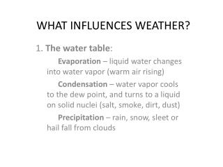 WHAT INFLUENCES WEATHER?
