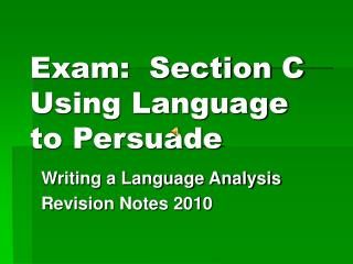 Exam:  Section C Using Language to Persuade