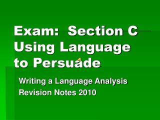 Exam:  Section C Using Language to Persuade