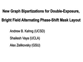 New Graph Bipartizations for Double-Exposure, Bright Field Alternating Phase-Shift Mask Layout