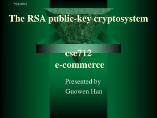 The RSA public-key cryptosystem  cse712  e-commerce
