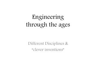 Engineering through the ages