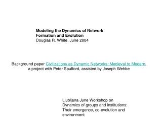Background paper Civilizations as Dynamic Networks: Medieval to Modern, a project with Peter Spufford, assisted by Josep