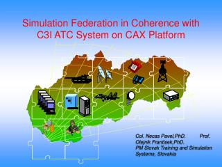 Simulation Federation in Coherence with C3I ATC System on CAX Platform