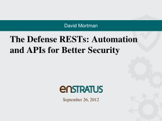The Defense RESTs: Automation and APIs for Better Security