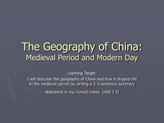 The Geography of China: Medieval Period and Modern Day