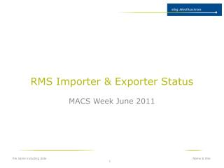 RMS Importer & Exporter Status