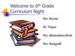 Welcome to 6 th  Grade Curriculum Night