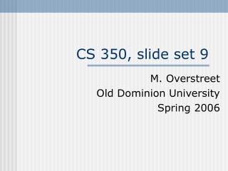 CS 350, slide set 9