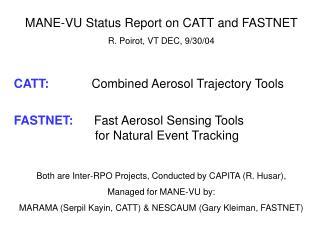MANE-VU Status Report on CATT and FASTNET     R. Poirot, VT DEC, 9/30/04