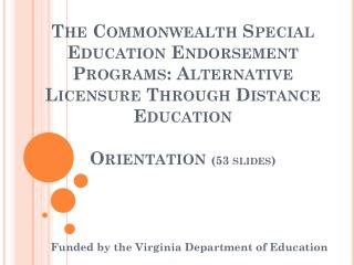 The Commonwealth Special                                                 Education Endorsement Programs: Alternative Lic