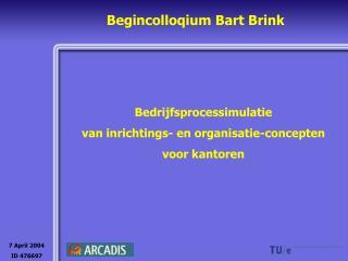 Begincolloqium Bart Brink