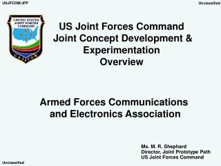 US Joint Forces Command  Joint Concept Development & Experimentation Overview