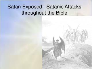 Satan Exposed:  Satanic Attacks throughout the Bible