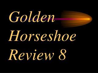 Golden Horseshoe Review 8