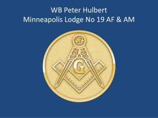 WB Peter Hulbert Minneapolis Lodge No 19 AF & AM