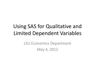 Using SAS for Qualitative and Limited Dependent Variables