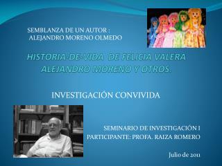 HISTORIA-DE-VIDA  DE FELICIA VALERA ALEJANDRO MORENO Y OTROS.