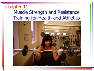 Muscle Strength and Resistance Training for Health and Athletics
