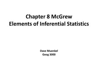 Chapter 8 McGrew Elements of Inferential Statistics Dave  Muenkel Geog 3000